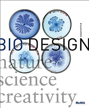 Bio Design: Nature + Science + Creativity 9780870708442