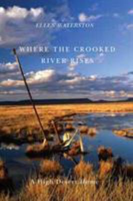 Where the Crooked River Rises: A High Desert Home 9780870715921