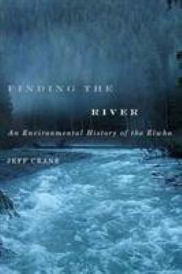 Finding the River: An Environmental History of the Elwha 9780870716072
