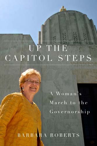 Up the Capitol Steps: A Woman's March to the Governorship 9780870716102
