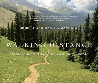 Walking Distance: Extraordinary Hikes for Ordinary People 9780870716836