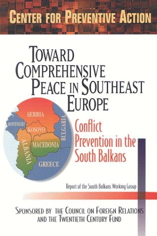 Toward Comprehensive Peace in Southeast Europe: Conflict Prevention in the South Balkans