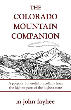 Colorado Mountain Companion: A Potpourri of Useful Miscellany from the Highest Parts of the Highest State 9780871089601