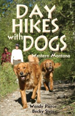 Day Hikes with Dogs: Western Montana 9780871089618