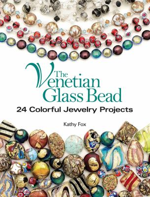 The Venetian Glass Bead: 24 Colorful Jewelry Projects 9780871164155