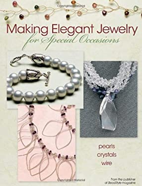 Making Elegant Jewelry for Special Occasions 9780871164254