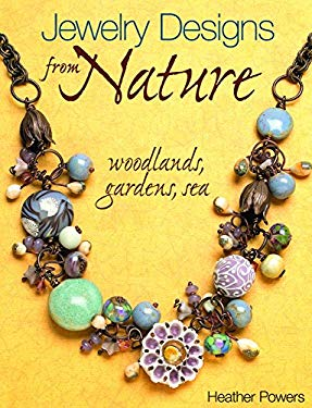 Jewelry Designs from Nature: Woodlands, Gardens, Sea 9780871164285