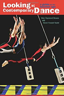 Looking at Contemporary Dance: A Guide for the Internet Age 9780871273543