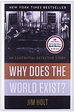Why Does the World Exist?: An Existential Detective Story 9780871404091