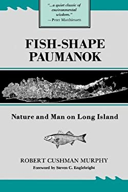 Fish-Shape Paumanok: Nature and Man on Long Island 9780871690586