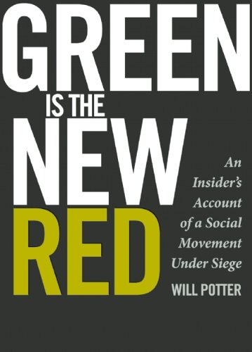 Green Is the New Red: An Insider's Account of a Social Movement Under Siege 9780872865389