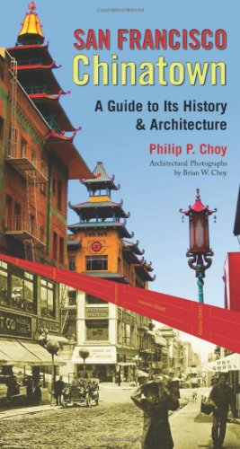 San Francisco Chinatown: A Guide to Its History and Architecture 9780872865402