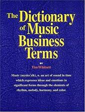 The Dictionary of Music Business Terms