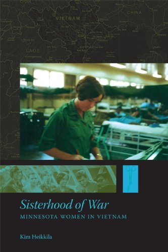 Sisterhood of War: Minnesota Women in Vietnam 9780873516372