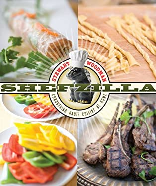 Shefzilla: Conquering Haute Cuisine at Home 9780873518093