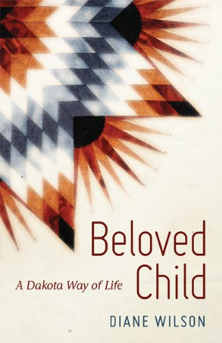 Beloved Child: A Dakota Way of Life 9780873518260