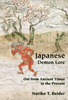 Japanese Demon Lore: Oni from Ancient Times to the Present 9780874217933