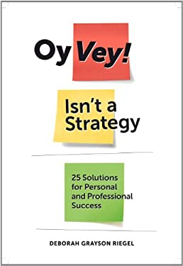 Oy Vey! Isn't a Strategy: 25 Solutions for Personal and Professional Success 9780874416619
