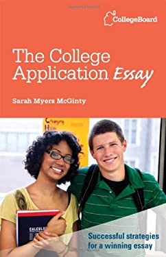 The College Application Essay 9780874479874