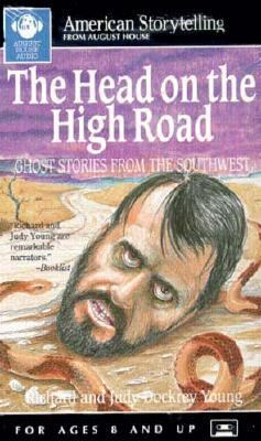 Head on the High Road: Ghost Stories from the Southwest 9780874833348