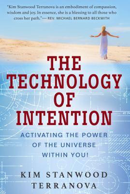The Technology of Intention: Activating the Power of the Universe within You!