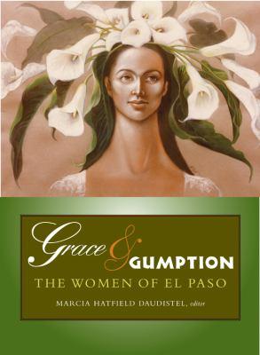Grace & Gumption: The Women of El Paso 9780875654300