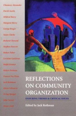 Reflections on Community Organization: Enduring Themes and Critical Issues 9780875814162