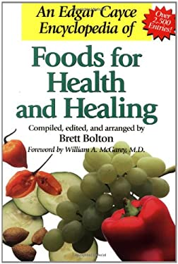 An Edgar Cayce Encyclopedia of Foods for Health and Healing 9780876043783