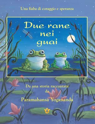 Due Rane Nei Guai (2 Frogs in Trouble - Ital) 9780876121252