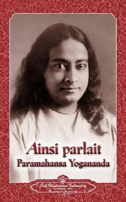 Ainsi Parlait Paramahansa Yogananda (Sayings of Yogananda) 9780876121399