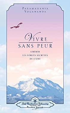 Vivre Sans Peur (Living Fearlessly - French) 9780876122532
