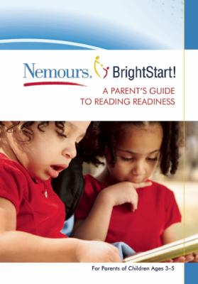 Nemours Brightstart! a Parent's Guide to Reading Readiness 9780876593189