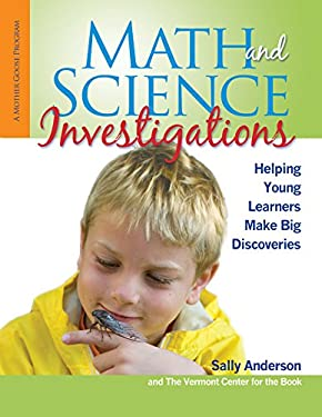 Math and Science Investigations: Helping Young Learners Make Big Discoveries 9780876593882