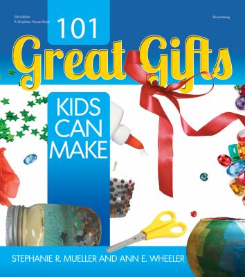 101 Great Gifts Kids Can Make 9780876594148