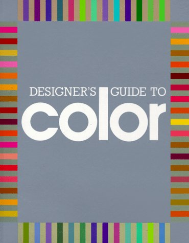 Designer's Guide to Color 1 9780877013174