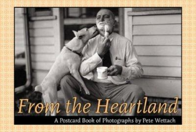 From the Heartland: A Postcard Book of Photographs by Pete Wettach 9780877459149