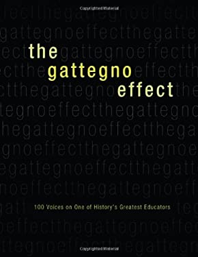 The Gattegno Effect: 100 Voices on One of History's Greatest Educators 9780878253449