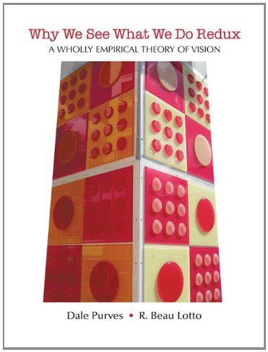Why We See What We Do Redux: A Wholly Empirical Theory of Vision 9780878935963