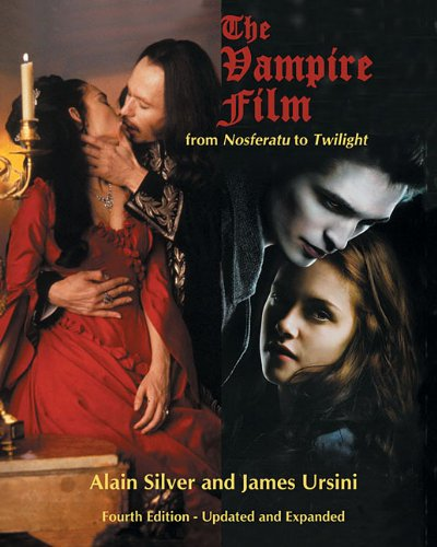 The Vampire Film: From Nosferatu to Twilight - 4th Edition, Updated and Revised 9780879103804
