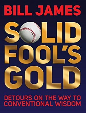 Solid Fool's Gold: Detours on the Way to Conventional Wisdom 9780879464592