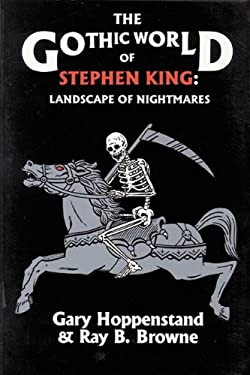 The Gothic World of Stephen King: Landscape of Nightmares 9780879724108