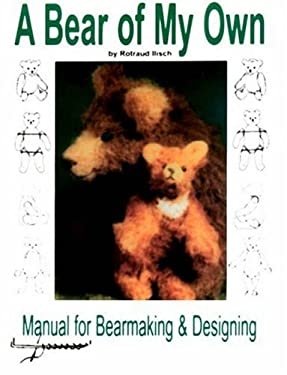 A Bear of My Own: Manual for Bearmaking and Designing 9780875885445