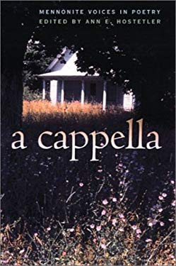 A Cappella: Mennonite Voices in Poetry 9780877458746