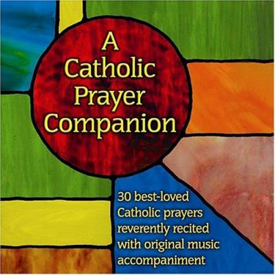 A Catholic Prayer Companion 9780879462673