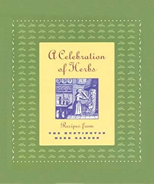 A Celebration of Herbs: Recipes from the Huntington Herb Garden 9780873281997