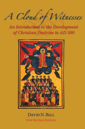 A Cloud of Witnesses: An Introduction to the Development of Christian Doctrine to Ad 500 9780879072186
