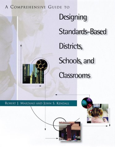 A Comprehensive Guide to Designing Standards-Based Districts, Schools, & Classrooms 9780871202772