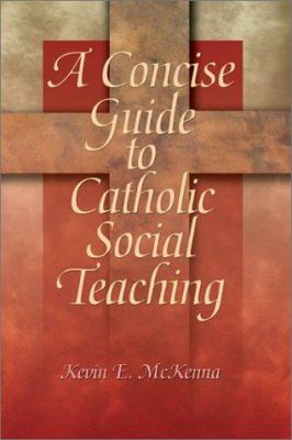 A Concise Guide to Catholic Social Teaching 9780877939795