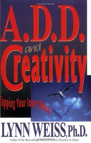 A.D.D. and Creativity: Tapping Your Inner Muse 9780878339600