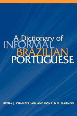 A Dictionary of Informal Brazilian Portuguese with English Index 9780878403448